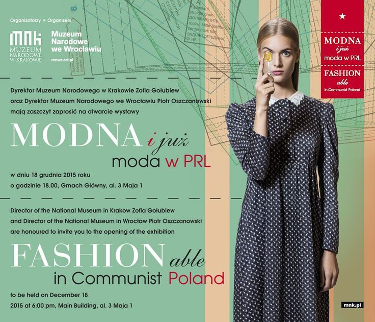 Modna i już. Moda w PRL // FASHIONable in Communist Poland TIME: 19.12 - 17.04.2016 PLACE: Gmach Główny, al. 3 Maja 1 // Main Building, al. 3 Maja 1