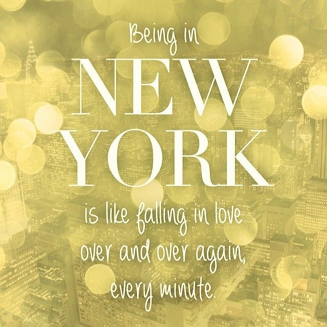 Being in NEW YORK is like falling in love over and over again, every minute!