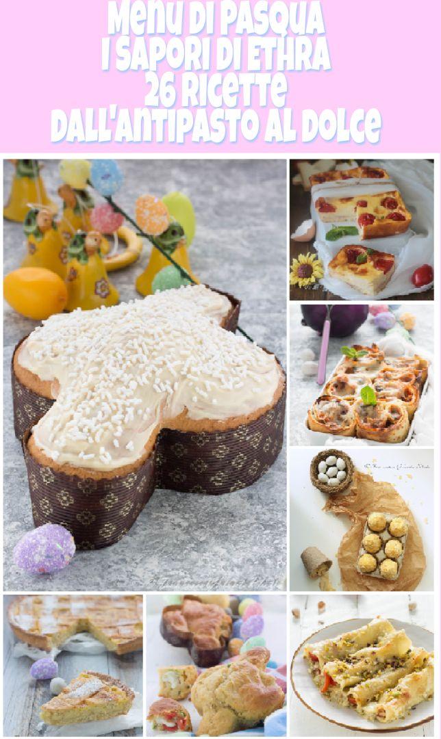 26 ricette gustose e strepitose per il vostro Menu di Pasqua  dall'antipasto al dolce #isaporidiethra #giallozafferano #pasqua