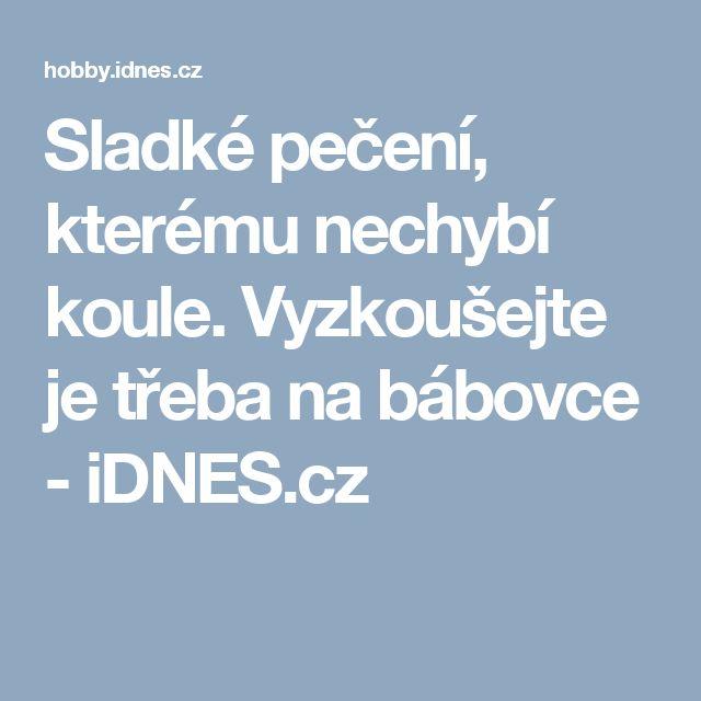 Sladké pečení, kterému nechybí koule. Vyzkoušejte je třeba na bábovce - iDNES.cz