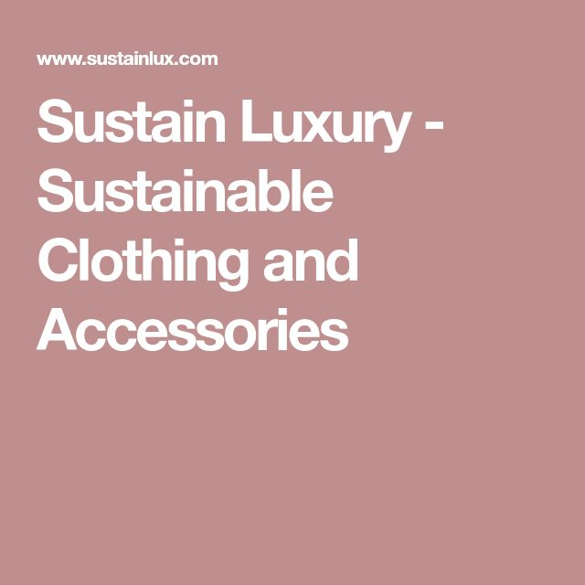 Sustain Luxury - Sustainable Clothing and Accessories