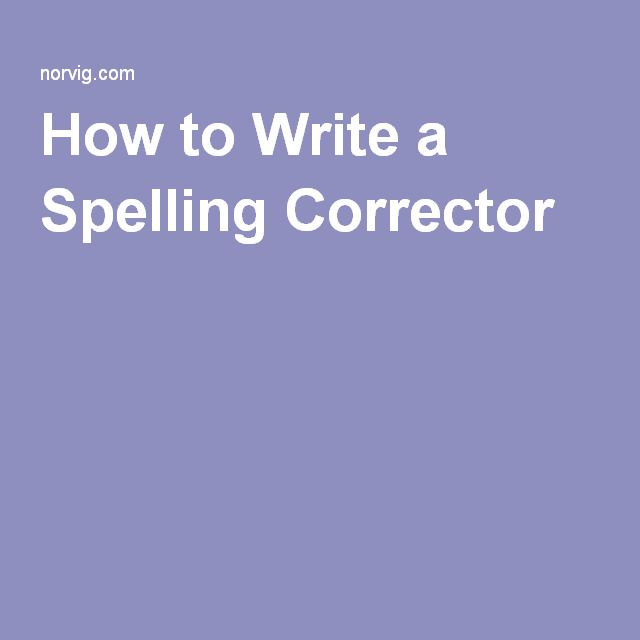 How to Write a Spelling Corrector
