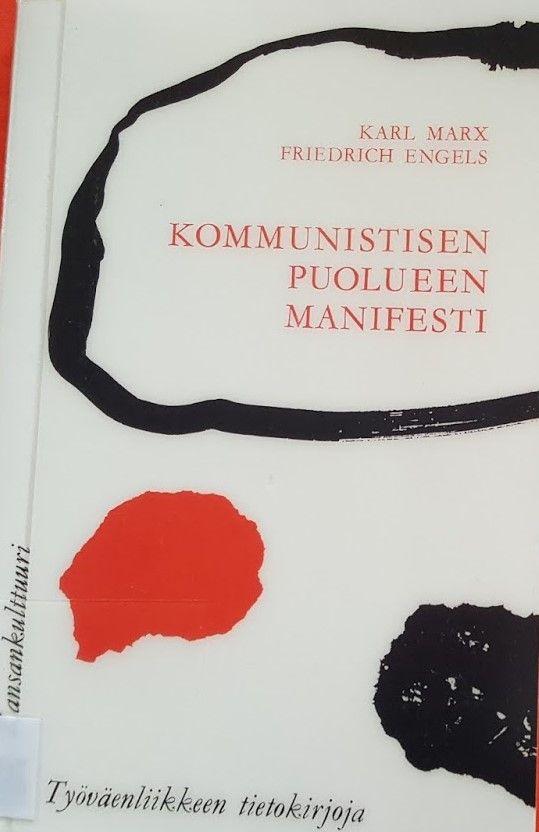 MARX, Karl; ENGELS, Friedrich. Kommunistisen puolueen manifesti. Helsinki: Kansankulttuuri, 2013. ISBN 9789522154491