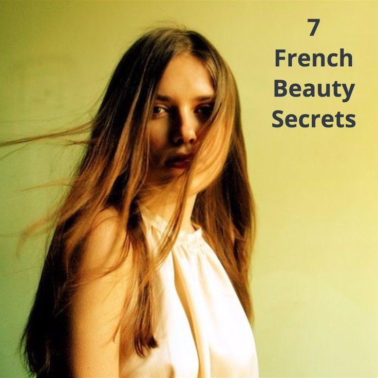 7 French Beauty Secrets American Women Need to Know. #Beauty #DIYBeauty #BeautyTips