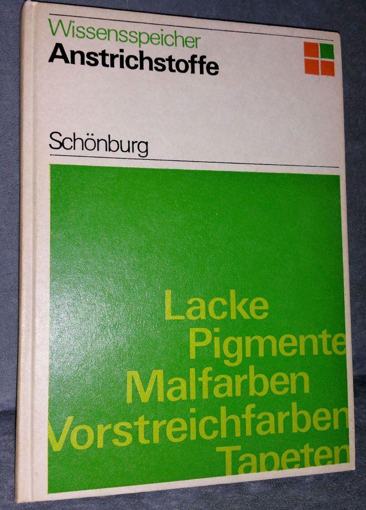 Schönburg: Anstrichstoffe, ein Lehrbuch, Lacke,Pigmente,Malfarben,Vorstreichf. in Antiquitäten & Kunst, Antiquarische Bücher | eBay!