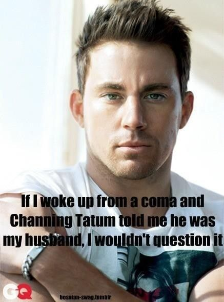 No doubt..This Man, Cant Wait, The Vows, Thevow, True Facts, Channing Tatum, Dreams Come True, Rachel Mcadams, True Stories