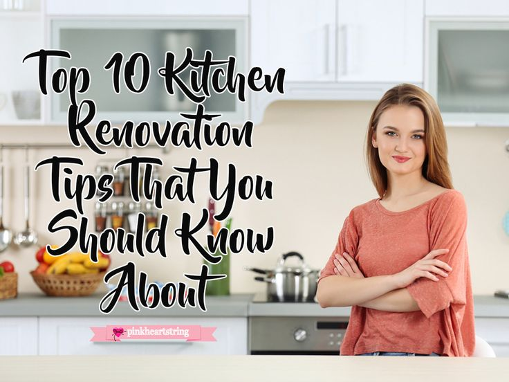 Top 10 Kitchen Renovations Tips That You Should Know About