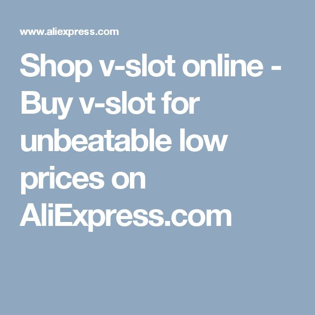 Shop v-slot online - Buy v-slot for unbeatable low prices on AliExpress.com