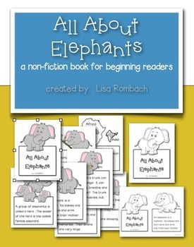 All About Elephants a non fiction book for beginning readers (full page color & BW versions to post on interactive whiteboard, half page BW version to make fold and staple book for students) $