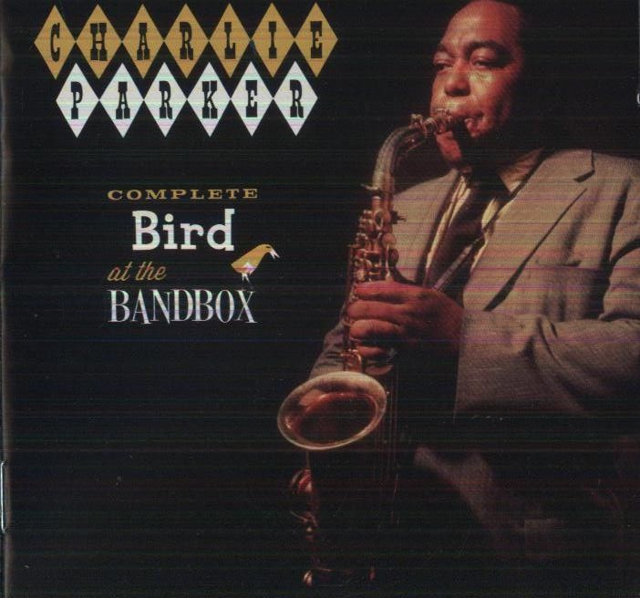 Charlie Parker - Complete Bird At The Bandbox