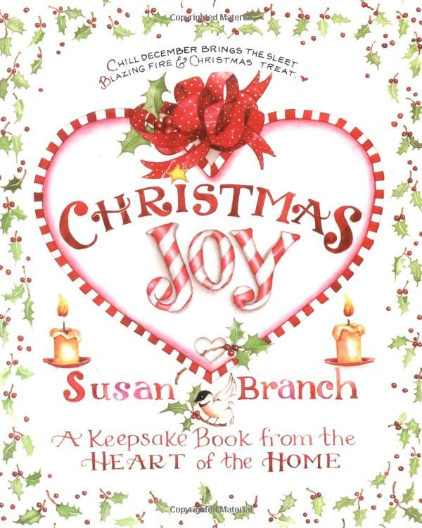 Christmas Joy: A Keepsake Book from the Heart of the Home: Susan Branch: Amazon.com: Books
