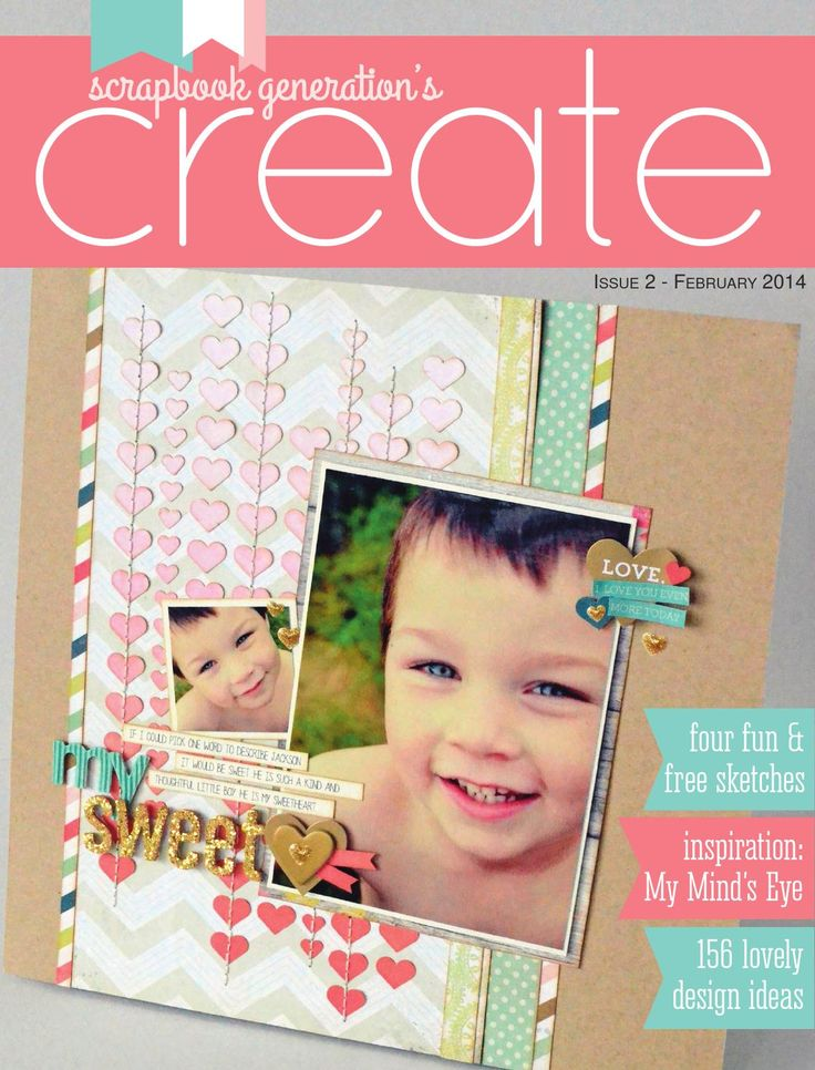 CREATE: Issue 2, February 2014  Scrapbook pages, cards, embellishments and more featuring Scrapbook Generation's exclusive sketches.