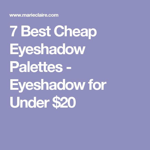 7 Best Cheap Eyeshadow Palettes - Eyeshadow for Under $20
