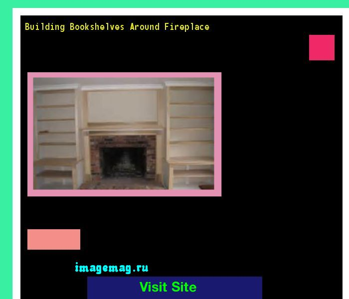 Building Bookshelves Around Fireplace 120459 - The Best Image Search