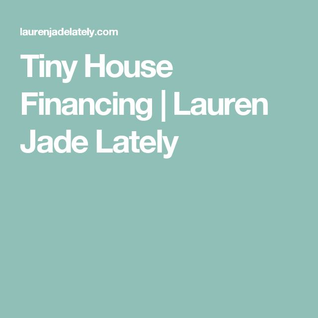 Tiny House Financing usa today Latest N Tiny House Financing