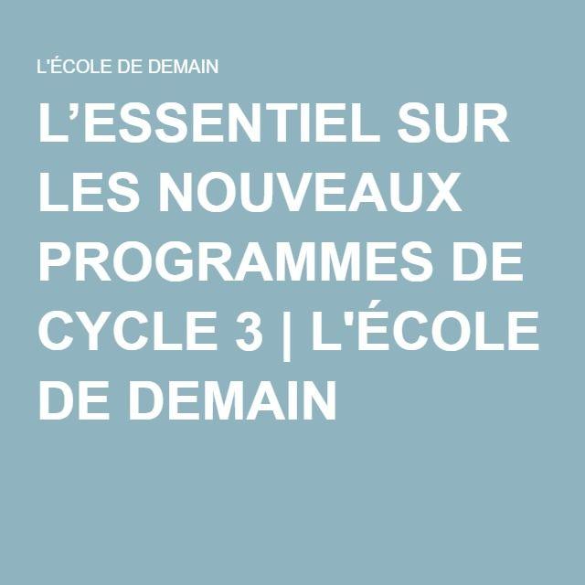 L'ESSENTIEL SUR LES NOUVEAUX PROGRAMMES DE CYCLE 3 | L'ÉCOLE DE DEMAIN