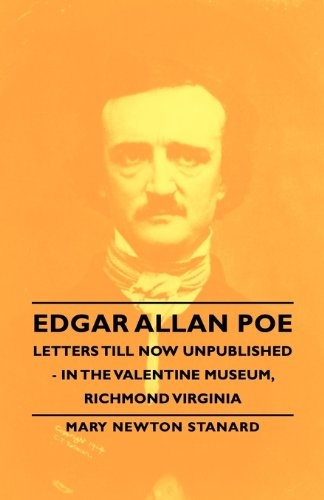Edgar Allan Poe Letters Till Now Unpublished U2013 In The Valentine Museum,  Richmond Virginia «