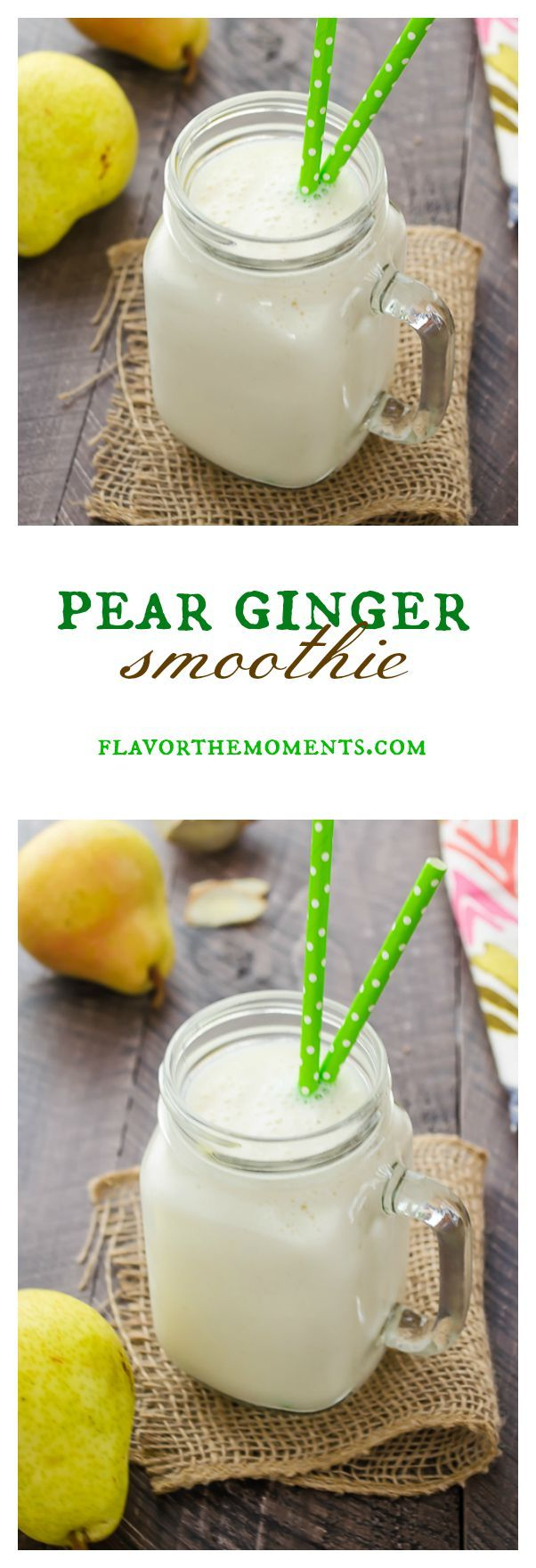 Pear Ginger Smoothie | flavorthemoments.com