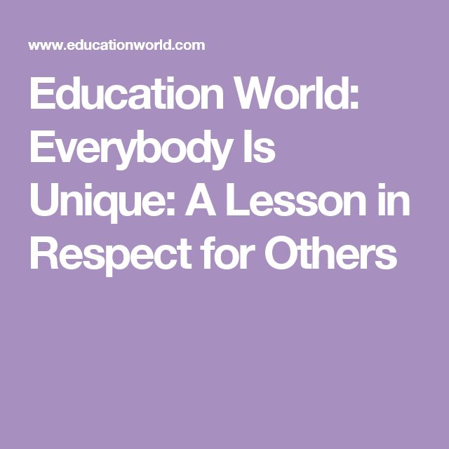 Education World: Everybody Is Unique: A Lesson in Respect for Others