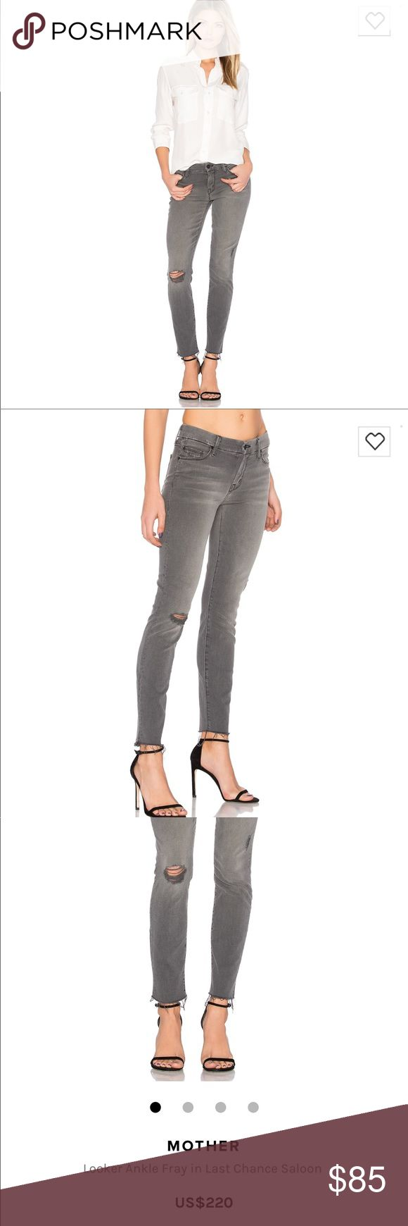 MOTHER  jean looker Ankle fray last chance saloon Mother jean Looker Ankle fray last chance saloon currently being sold in stores for 220$ distressed look grey denim grab these at a fraction of the cost 98% cotton 2% stretch MOTHER Jeans Skinny