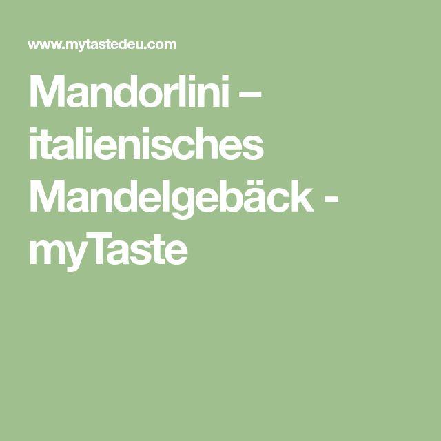 Mandorlini – italienisches Mandelgebäck - myTaste