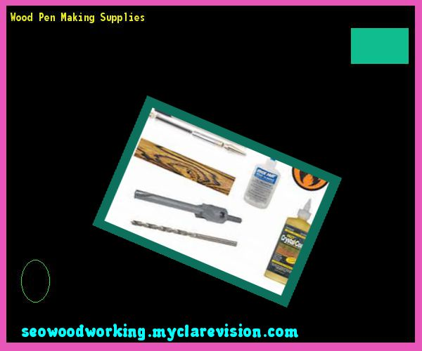 Wood Pen Making Supplies 094907 - Woodworking Plans and Projects!