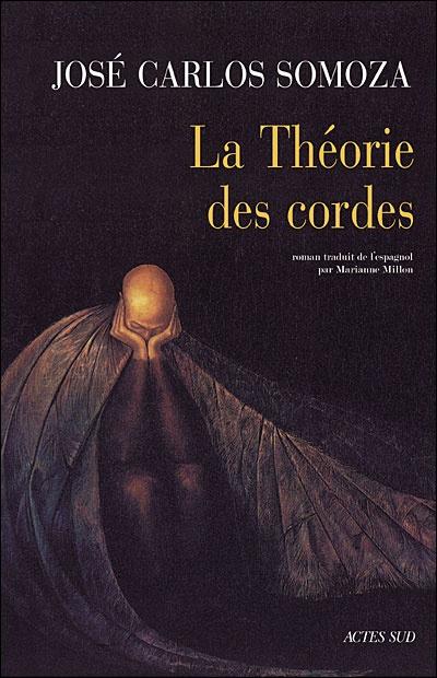 La théorie des cordes / José Carlos Somoza