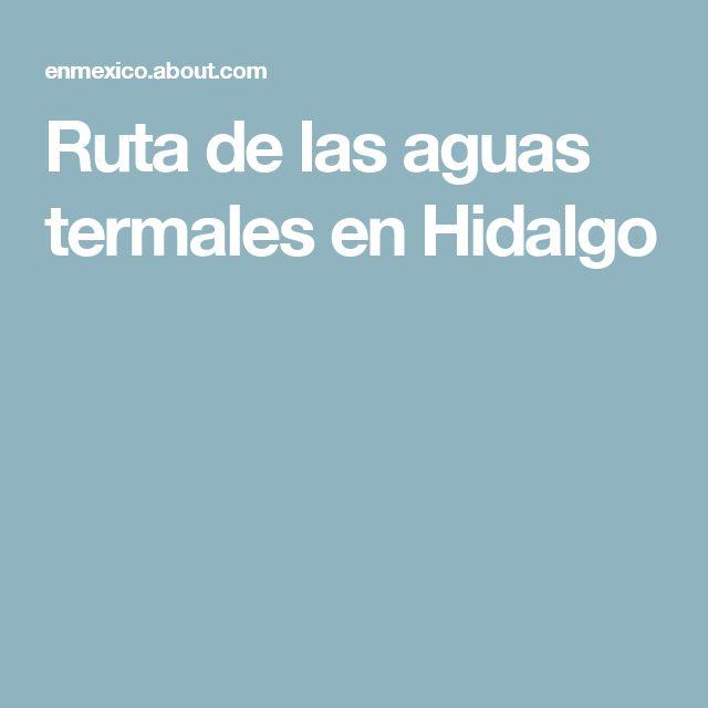 Ruta de las aguas termales en Hidalgo
