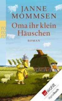http://wasliestdu.de/dateien/styles/width-200/public/cover/F/F3/F33/oma-ihr-klein-haeuschen-janne-mommsen.jpeg?itok=5RC7v9AD
