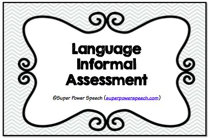 Language Informal Assessment: 3 levels of informal language assessments for kids K-5th grade. Aligned with CCSS and fill-able data! No prep!