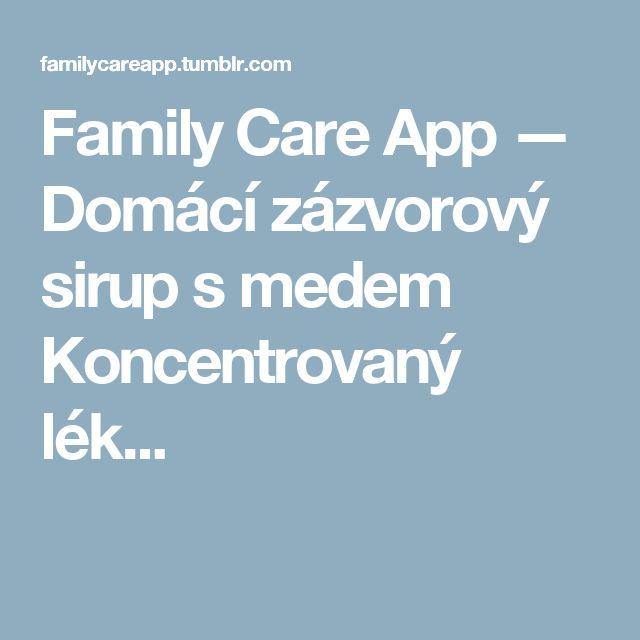 Family Care App — Domácí zázvorový sirup s medem Koncentrovaný lék...