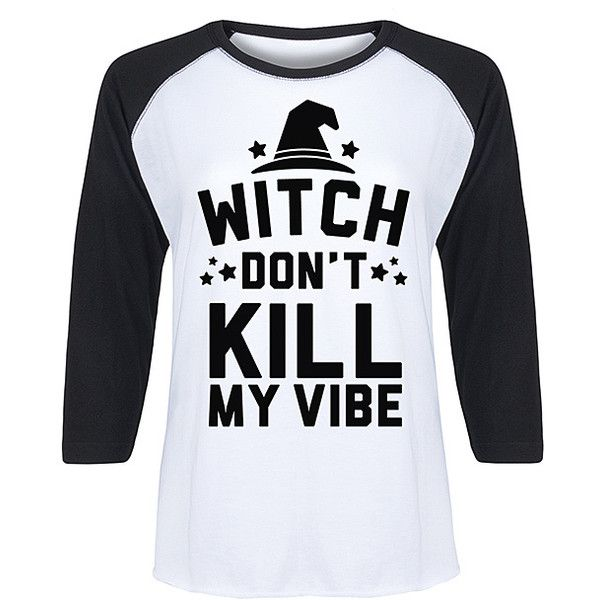 Festuvius White & Black 'Witch Don't Kill My Vibe' Raglan Tee (56 BRL) ❤ liked on Polyvore featuring tops, t-shirts, cotton t shirts, raglan t shirt, cotton tees, black and white t shirt and black and white top