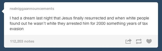On Jesus: | The 33 Realest Tumblr Posts About Being A Person Of Color