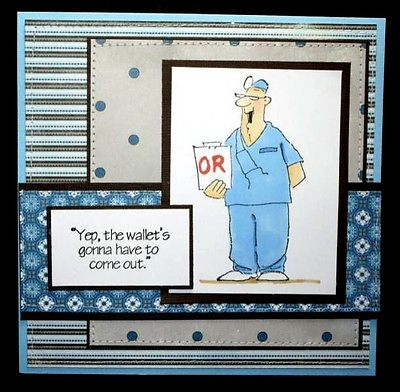 YEP-THE-WALLETS-GONNA-COME-OUT & Doctor Joe sold   separately  my ebay store. Click on picture & it will take you into this listing in my Ebay Store. Made by Art Impressions Rubber Stamps. The Items can be purchased in my ebay Store Pat's Rubber Stamps & Scrapbooks or call me 423-357-4334 with order. We take PayPal. You get free shipping with $30.00 or more on phone in orders.