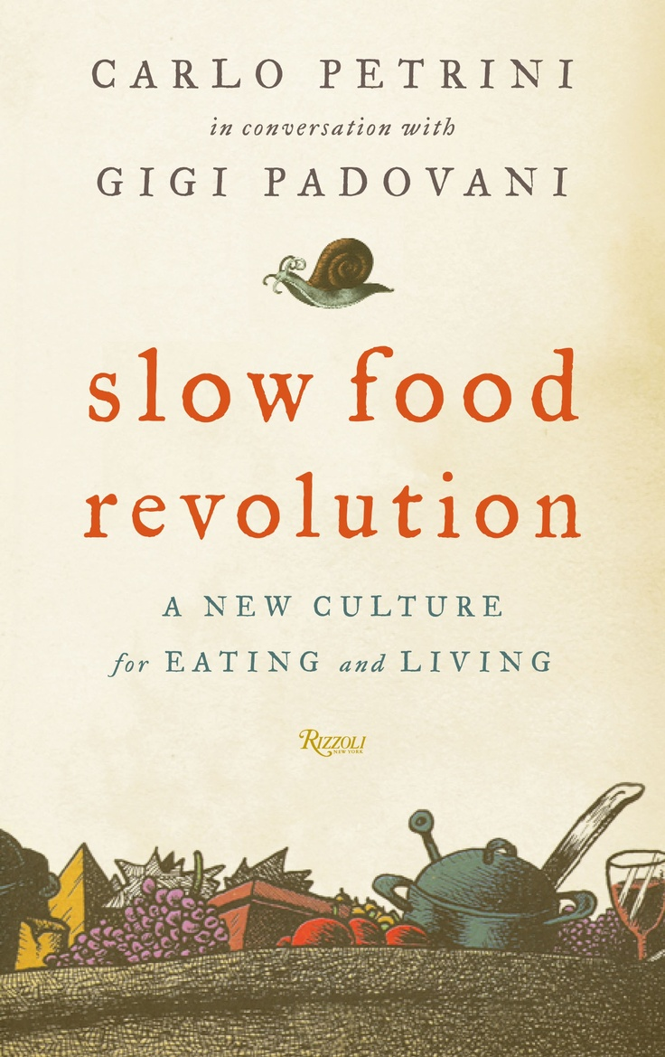 Carlo Petrini in conversation with Gigi Padovani, SLOW FOOD NATION. Rizzoli publications