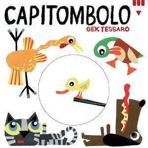 CAPITOMBOLO, di Gek Tessaro. Cartonato con angoli stondati e copertina fustellata. Dai 2 anni.