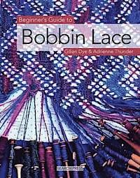 Beginner's Guide to Bobbin Lace - Gilian Dye, Adrienne Thunder. Very nice book for the beginner! <3 <3 <3