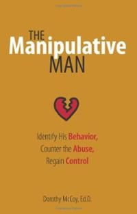 If you're with one...get out nothing good will come of it....manipulative, controlling men