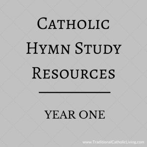 Hymn Study Year 1 Resources - Traditional Catholic Living