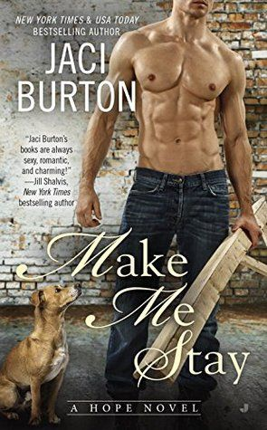 Make Me Stay (Hope, #5) by Jaci Burton | December 1, 2015