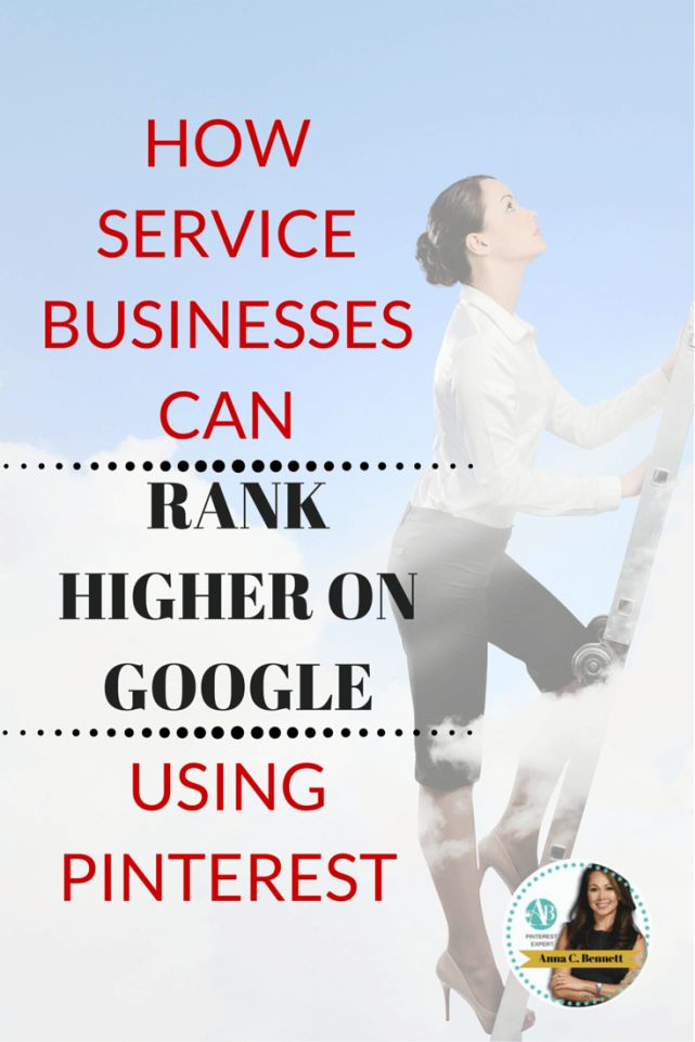 Pinterest marketing expert Anna Bennett tips for businesses: The purpose of using Pinterest as a service business is to make more money.  You do that by ranking higher and getting found more often on Pinterest's and Google's search engines.