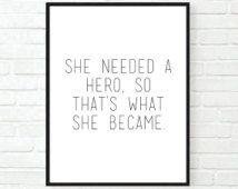 Sie brauchte ein Held so dass was sie zitieren inspirierende wurde typografische Druckarbeiten motivierende Tumblr Zimmer Dekor umrahmt Zitate glaube