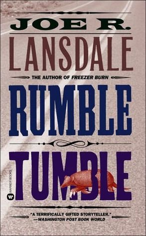 Rumble Tumble (Hap and Leonard #5) by Joe R. Lansdale.