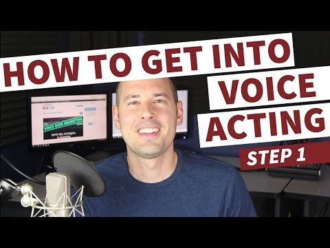 How to Get Into Voice Acting: Step 1 - Voice Acting 101