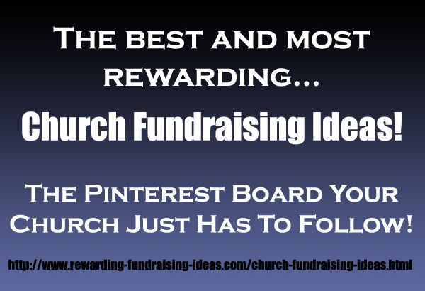 Church Fundraising Ideas. The best and most rewarding Church Fundraisers. Read more about these fantastic ideas here at...  http://www.rewarding-fundraising-ideas.com/church-fundraising-ideas.html