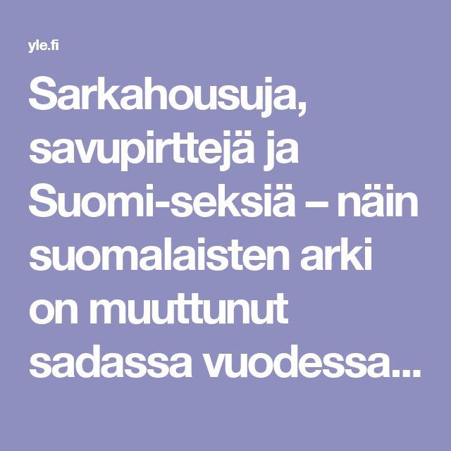 Sarkahousuja, savupirttejä ja Suomi-seksiä – näin suomalaisten arki on muuttunut sadassa vuodessa | Yle Uutiset | yle.fi