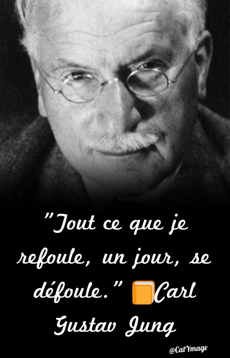 """""""Tout ce que je refoule, un jour, se défoule.""""                          Carl Gustav Jung"""