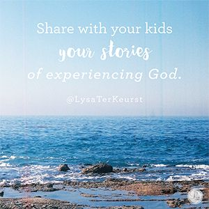"""Share with your kids your stories of experiencing God."" Lysa TerKeurst // How can we pray for our kids to begin experiencing God for themselves? CLICK for practical encouragement today."