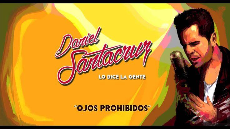 Daniel Santacruz - Ojos Prohibidos (Audio)