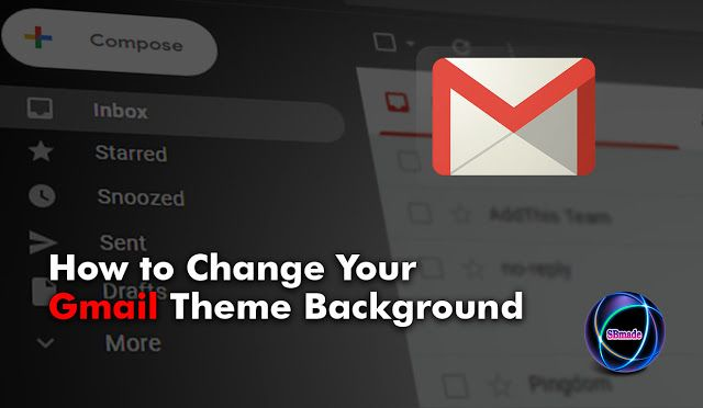 How To Change Your Gmail Theme Background Theme Background You Changed Theme